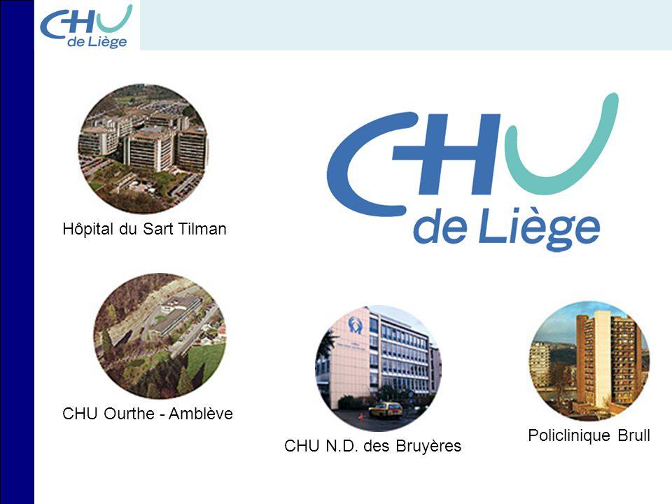 Hôpital du Sart Tilman CHU Ourthe - Amblève CHU N.D. des Bruyères Policlinique Brull