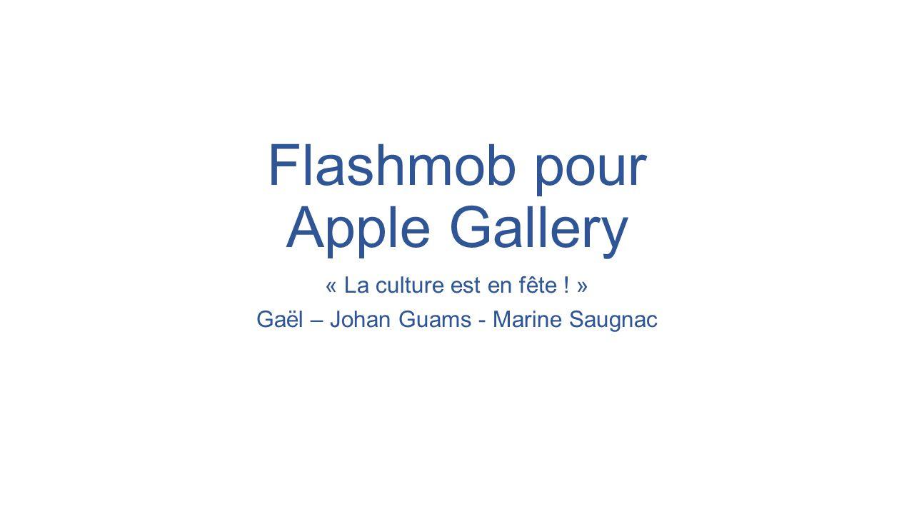 La flashmob : un rassemblement pour Apple Gallery Demande de notre client Apple : Organiser une flashmob de 100 000 personnes pour célébrer et communiquer le lancement de leur nouvelle application Apple Gallery, sur le thème « la culture en fête et pour tous » Objectifs : - Rassembler le maximum de personnes pour une des plus grandes flashmob jamais réalisées - Faire comprendre ce qu'est l'Apple Gallery aux participants et aux spectateurs - Culture en fête : communiquer la diversité des fonctionnalités de l'application - Cohérence avec l'image d'Apple épurée et design : pour le choix de l'icône musicale, du lieu