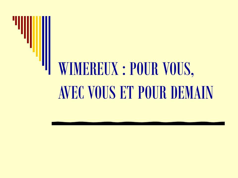 WIMEREUX : POUR VOUS, AVEC VOUS ET POUR DEMAIN