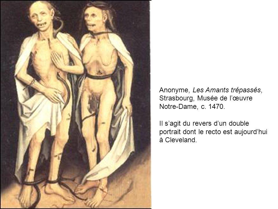 Anonyme, Les Amants trépassés, Strasbourg, Musée de l'œuvre Notre-Dame, c. 1470. Il s'agit du revers d'un double portrait dont le recto est aujourd'hu