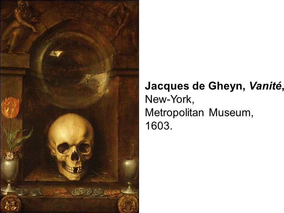 Jacques de Gheyn, Vanité, New-York, Metropolitan Museum, 1603.