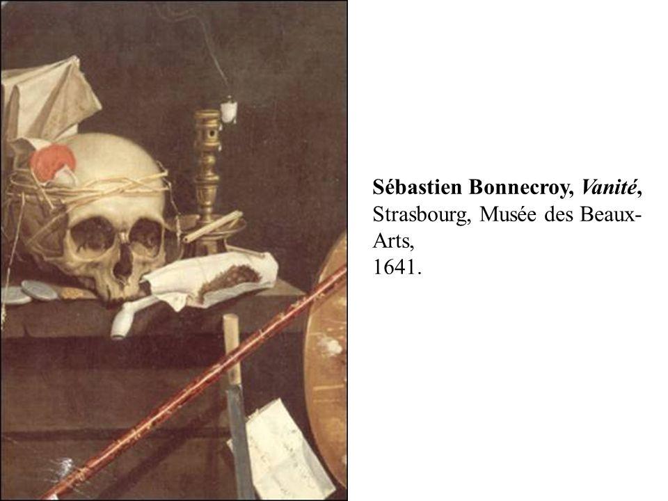 Sébastien Bonnecroy, Vanité, Strasbourg, Musée des Beaux- Arts, 1641.