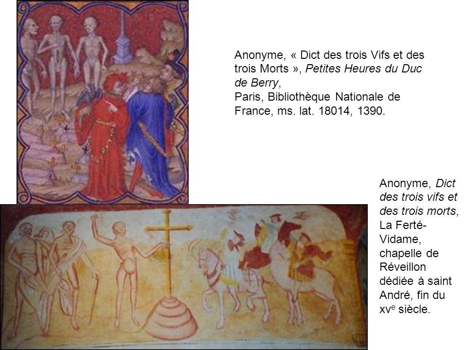Anonyme, Dict des trois vifs et des trois morts, La Ferté- Vidame, chapelle de Réveillon dédiée à saint André, fin du xv e siècle. Anonyme, « Dict des