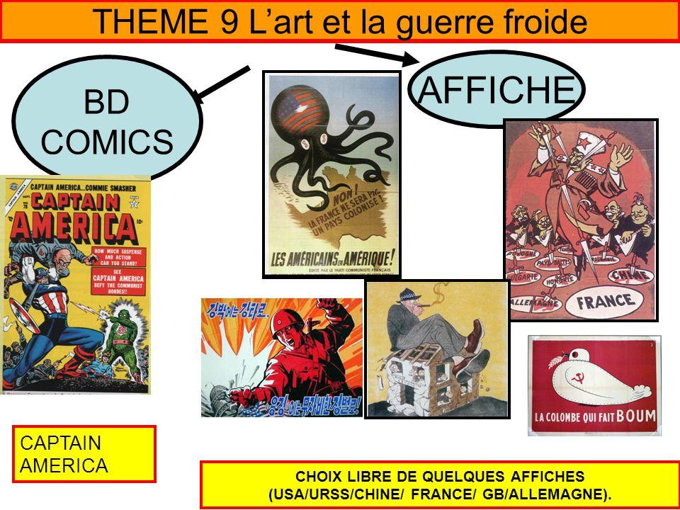 BD COMICS AFFICHE THEME 9 L'art et la guerre froide CAPTAIN AMERICA CHOIX LIBRE DE QUELQUES AFFICHES (USA/URSS/CHINE/ FRANCE/ GB/ALLEMAGNE).