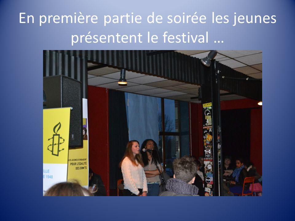 En première partie de soirée les jeunes présentent le festival …