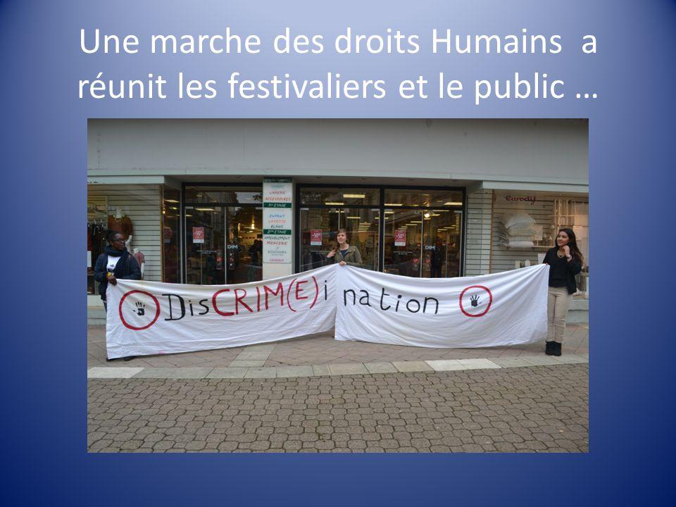Une marche des droits Humains a réunit les festivaliers et le public …