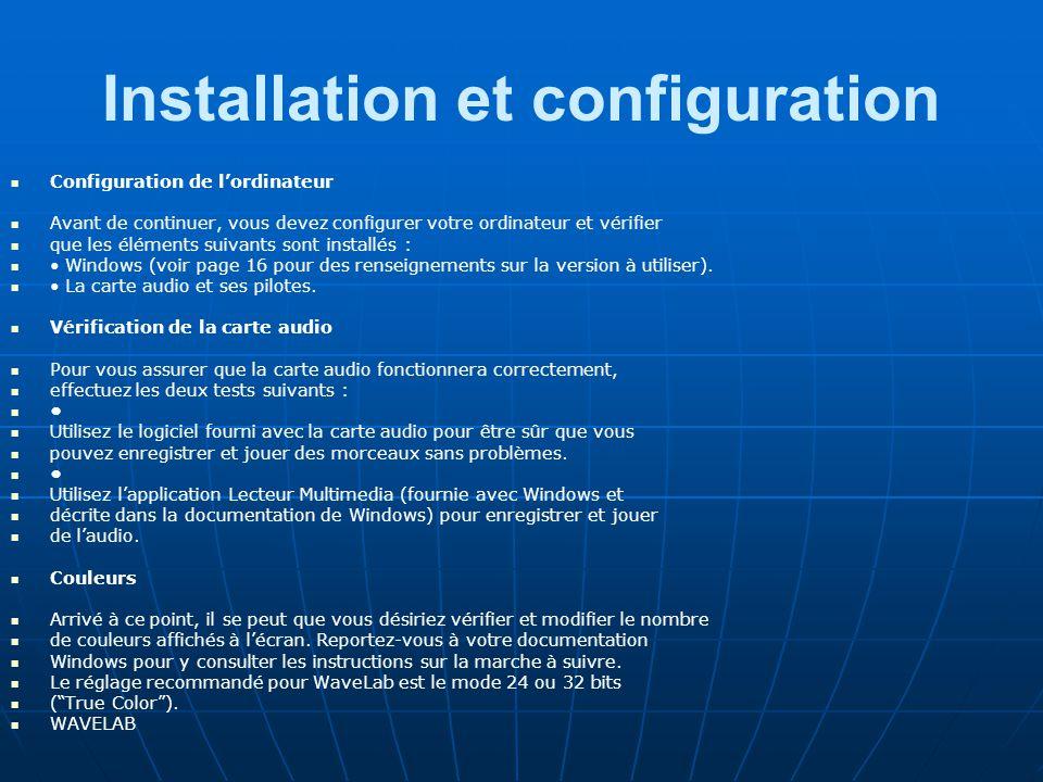 Installation et configuration Configuration de l'ordinateur Avant de continuer, vous devez configurer votre ordinateur et vérifier que les éléments suivants sont installés : Windows (voir page 16 pour des renseignements sur la version à utiliser).