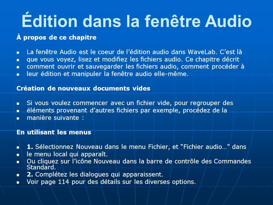 Édition dans la fenêtre Audio À propos de ce chapitre La fenêtre Audio est le coeur de l'édition audio dans WaveLab.