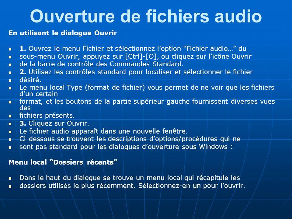 Ouverture de fichiers audio En utilisant le dialogue Ouvrir 1.
