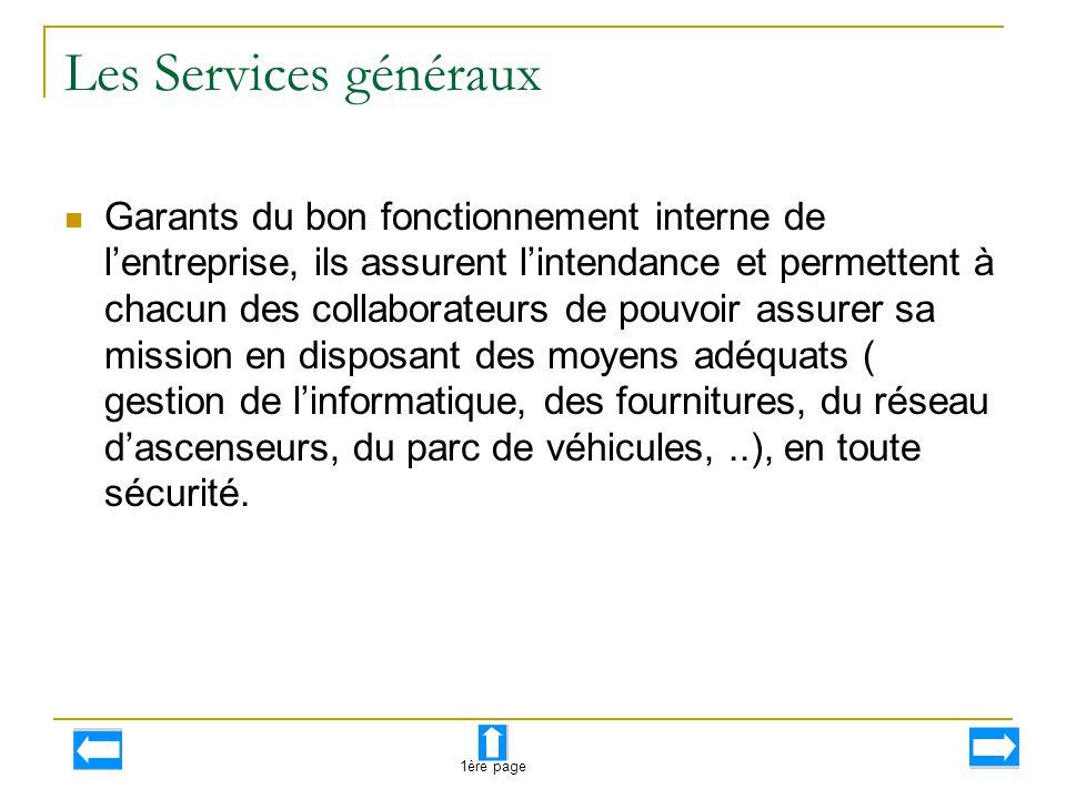 Les Services généraux Garants du bon fonctionnement interne de l'entreprise, ils assurent l'intendance et permettent à chacun des collaborateurs de po