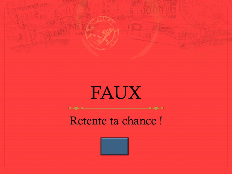 FAUX Retente ta chance !