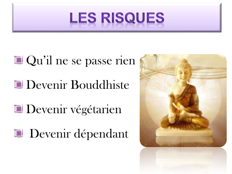 Qu'il ne se passe rien Devenir Bouddhiste Devenir végétarien Devenir dépendant