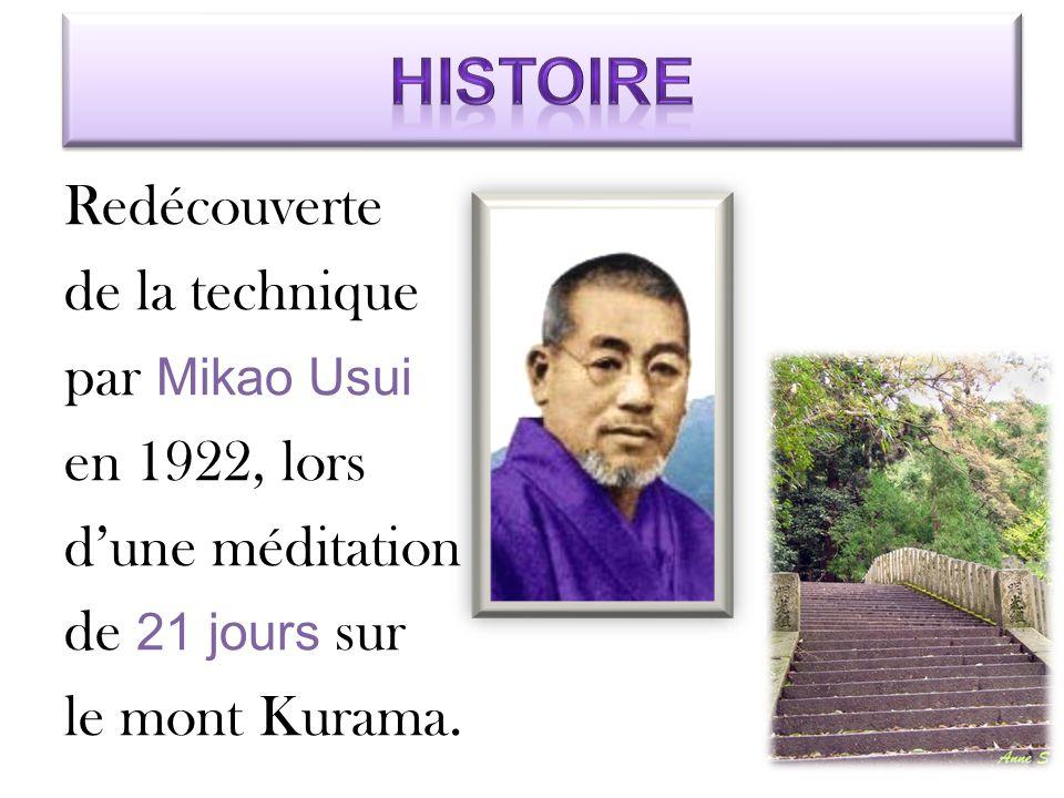 Redécouverte de la technique par Mikao Usui en 1922, lors d'une méditation de 21 jours sur le mont Kurama.