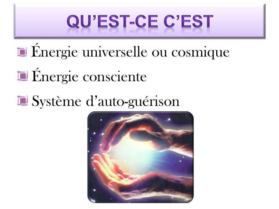 Énergie universelle ou cosmique Énergie consciente Système d'auto-guérison
