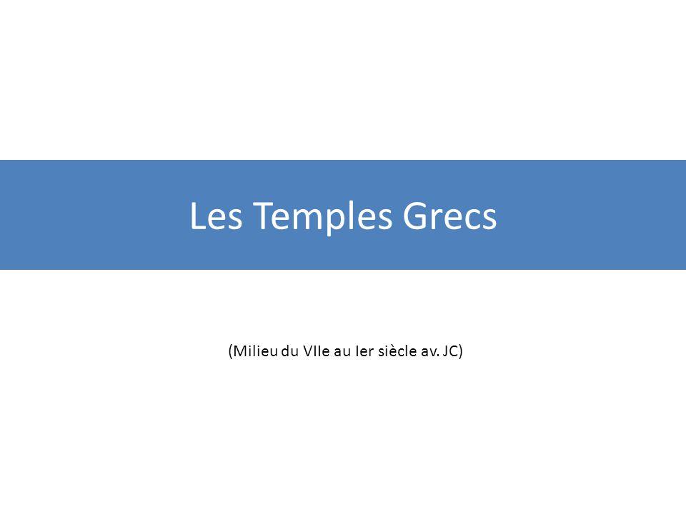 Les Temples Grecs (Milieu du VIIe au Ier siècle av. JC)