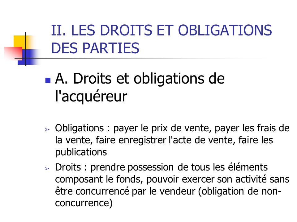 II. LES DROITS ET OBLIGATIONS DES PARTIES A.