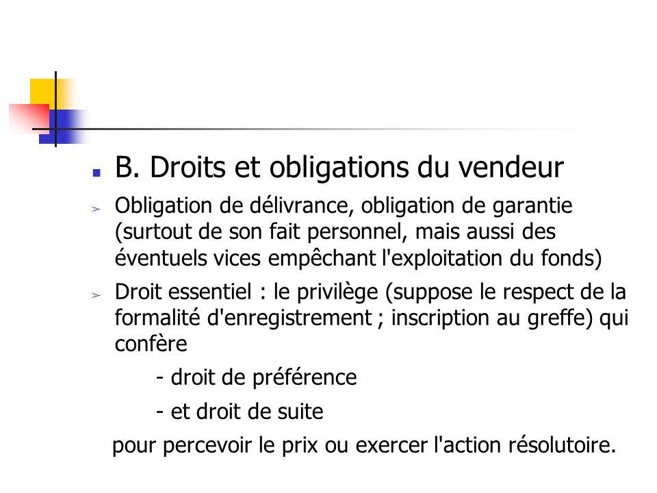 B. Droits et obligations du vendeur ➢ Obligation de délivrance, obligation de garantie (surtout de son fait personnel, mais aussi des éventuels vices
