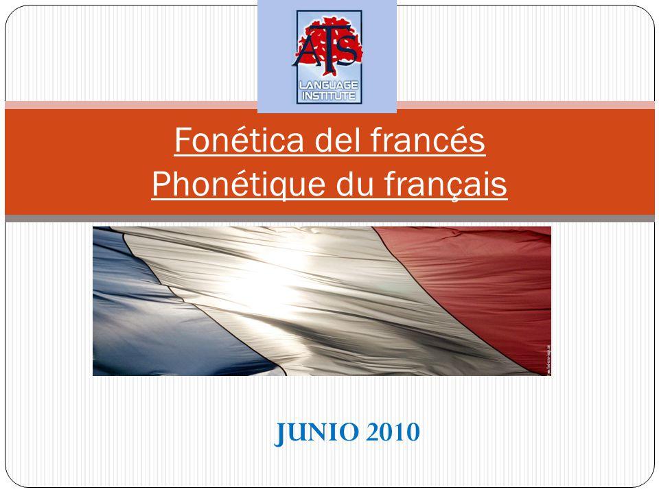 Fonética del francés Phonétique du français JUNIO 2010