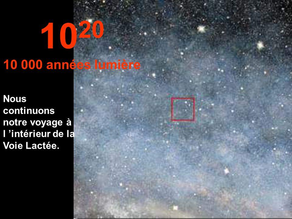 10 19 1 000 années lumière À cette distance, nous avons commencé le voyage dans Voie lactée, notre galaxie.