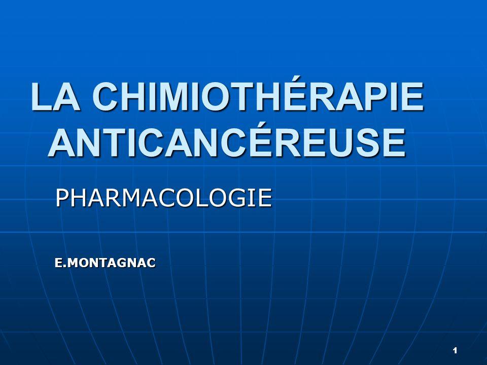 1 LA CHIMIOTHÉRAPIE ANTICANCÉREUSE PHARMACOLOGIEE.MONTAGNAC