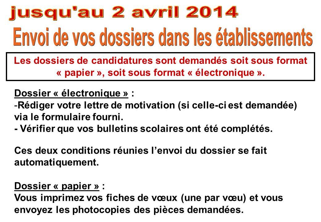 Les dossiers de candidatures sont demandés soit sous format « papier », soit sous format « électronique ».