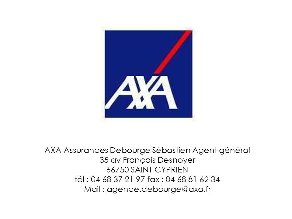AXA Assurances Debourge Sébastien Agent général 35 av François Desnoyer 66750 SAINT CYPRIEN tél : 04 68 37 21 97 fax : 04 68 81 62 34 Mail : agence.de