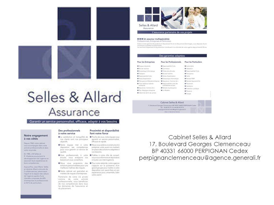 Cabinet Selles & Allard 17, Boulevard Georges Clemenceau BP 40331 66000 PERPIGNAN Cedex perpignanclemenceau@agence.generali.fr