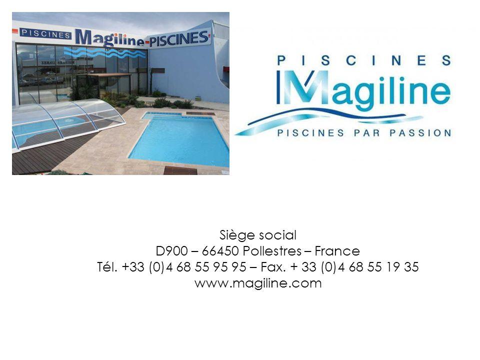 Siège social D900 – 66450 Pollestres – France Tél. +33 (0)4 68 55 95 95 – Fax. + 33 (0)4 68 55 19 35 www.magiline.com
