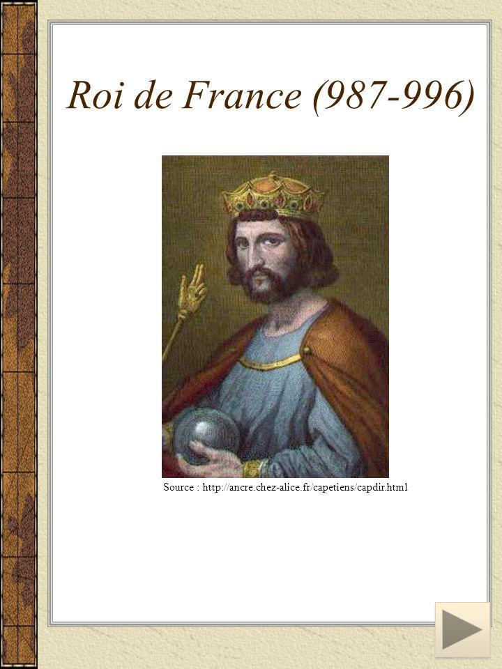 Source : http://ancre.chez-alice.fr/capetiens/capdir.html Roi de France (987-996)