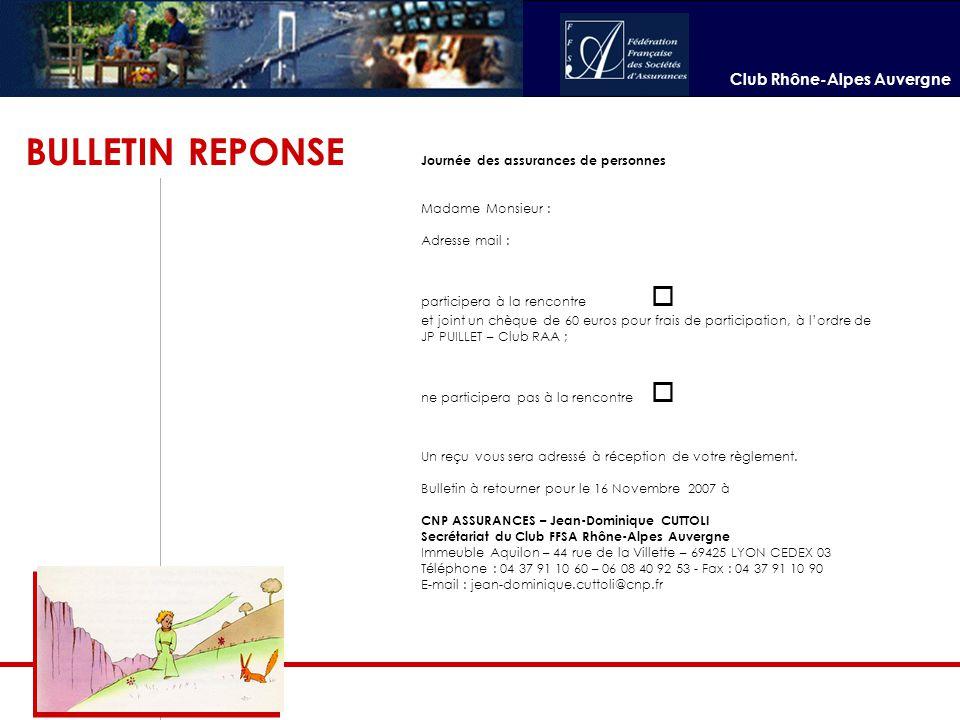Club Rhône-Alpes Auvergne Journée des assurances de personnes Madame Monsieur : Adresse mail : participera à la rencontre  et joint un chèque de 60 e