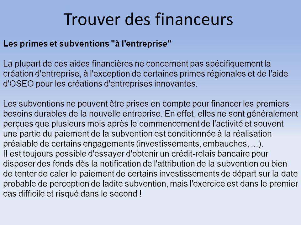 Trouver des financeurs Les primes et subventions