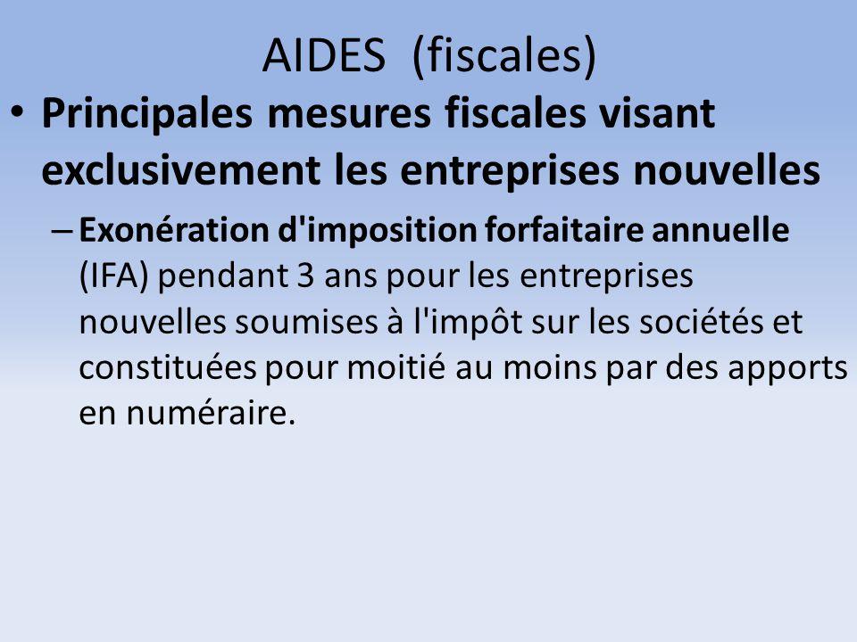 AIDES (fiscales) Principales mesures fiscales visant exclusivement les entreprises nouvelles – Exonération d'imposition forfaitaire annuelle (IFA) pen