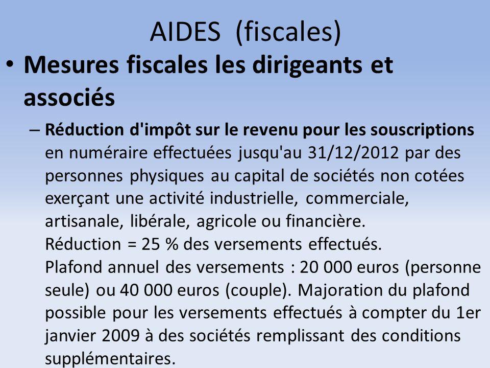AIDES (fiscales) Mesures fiscales les dirigeants et associés – Réduction d'impôt sur le revenu pour les souscriptions en numéraire effectuées jusqu'au