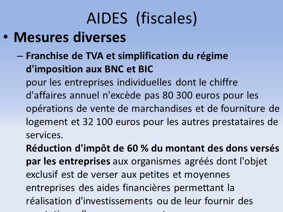AIDES (fiscales) Mesures diverses – Franchise de TVA et simplification du régime d'imposition aux BNC et BIC pour les entreprises individuelles dont l