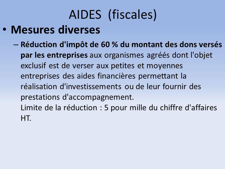 AIDES (fiscales) Mesures diverses – Réduction d'impôt de 60 % du montant des dons versés par les entreprises aux organismes agréés dont l'objet exclus