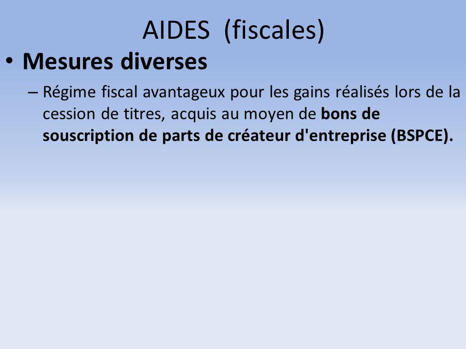 AIDES (fiscales) Mesures diverses – Régime fiscal avantageux pour les gains réalisés lors de la cession de titres, acquis au moyen de bons de souscrip