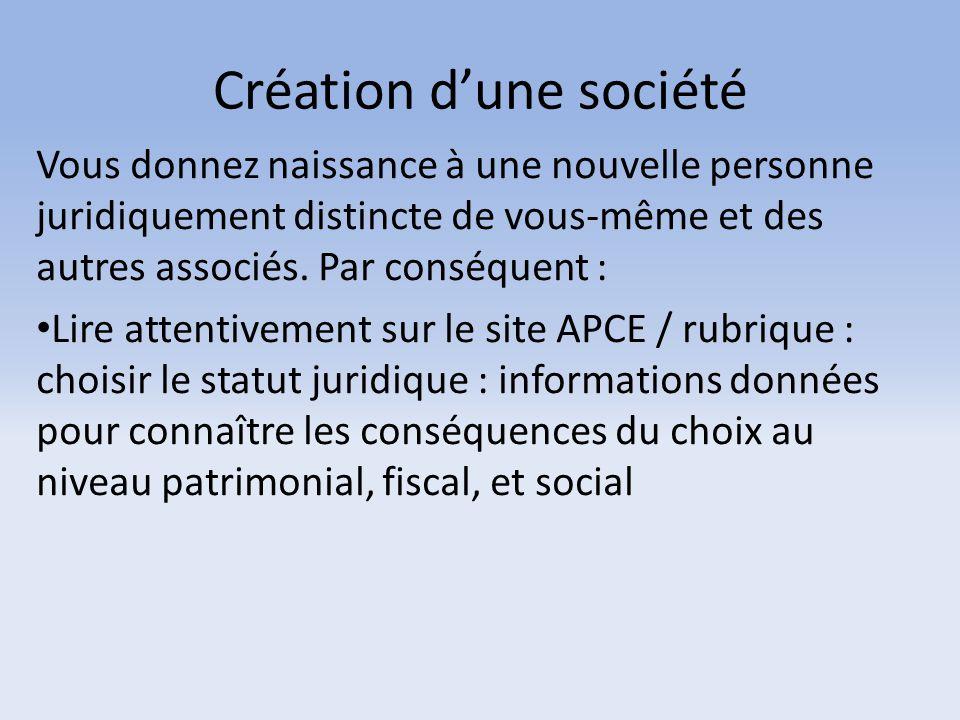 Création d'une société Vous donnez naissance à une nouvelle personne juridiquement distincte de vous-même et des autres associés. Par conséquent : Lir