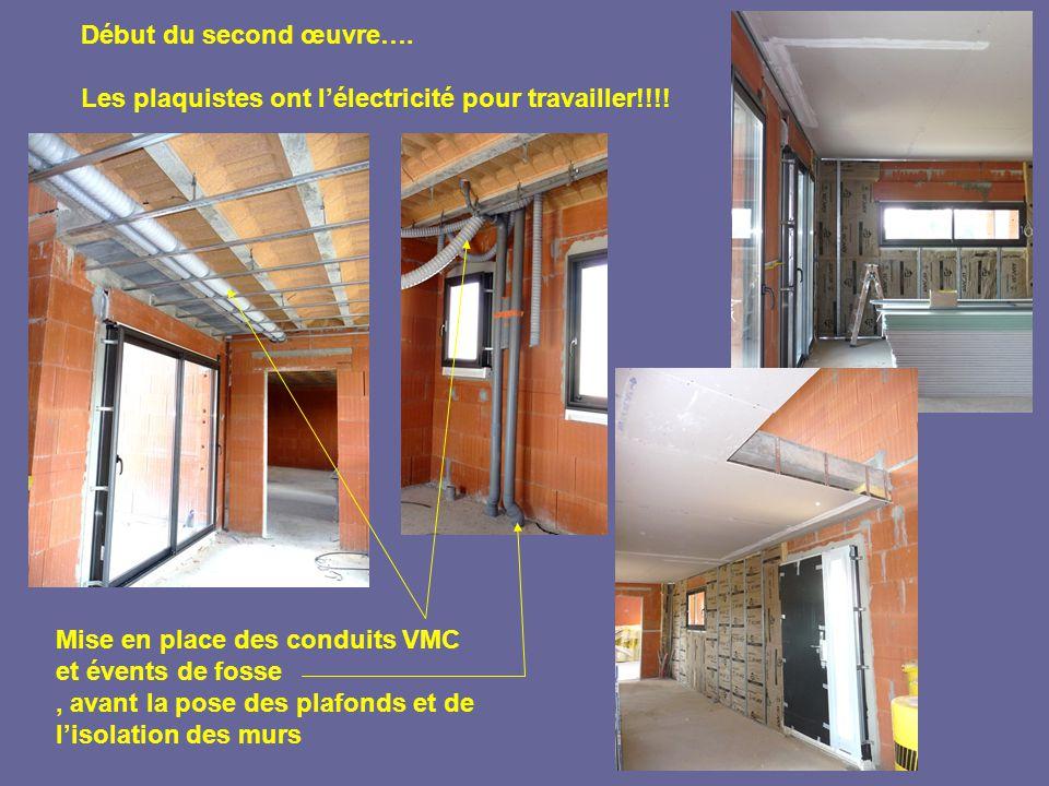 Mise en place des conduits VMC et évents de fosse, avant la pose des plafonds et de l'isolation des murs Début du second œuvre….