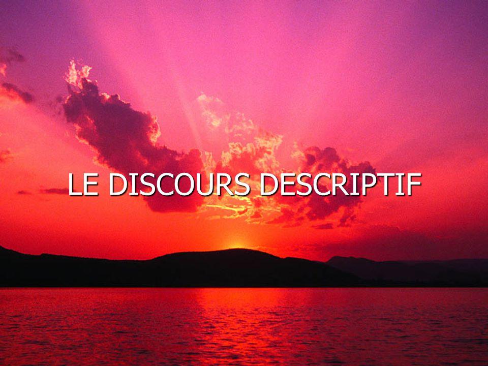 LE DISCOURS DESCRIPTIF