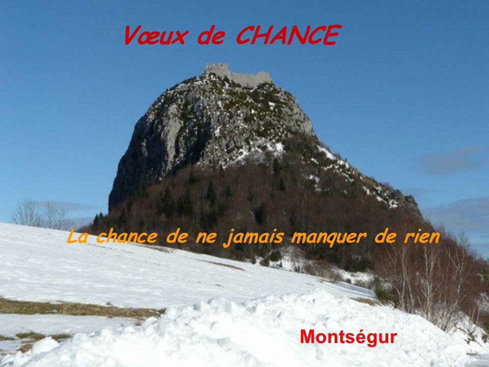 Vœux de CHANCE Montségur La chance de ne jamais manquer de rien