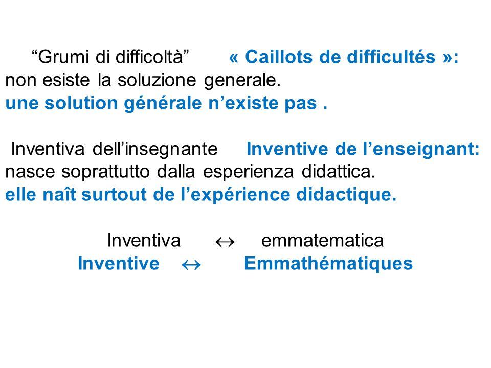Grumi di difficoltà « Caillots de difficultés »: non esiste la soluzione generale.