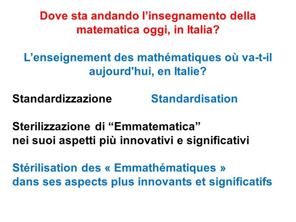 Dove sta andando l'insegnamento della matematica oggi, in Italia.