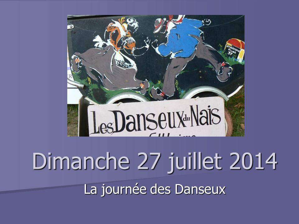 Dimanche 27 juillet 2014 La journée des Danseux