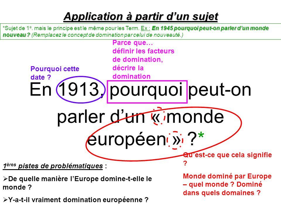 Application à partir d'un sujet En 1913, pourquoi peut-on parler d'un « monde européen » ?* Qu'est-ce que cela signifie .