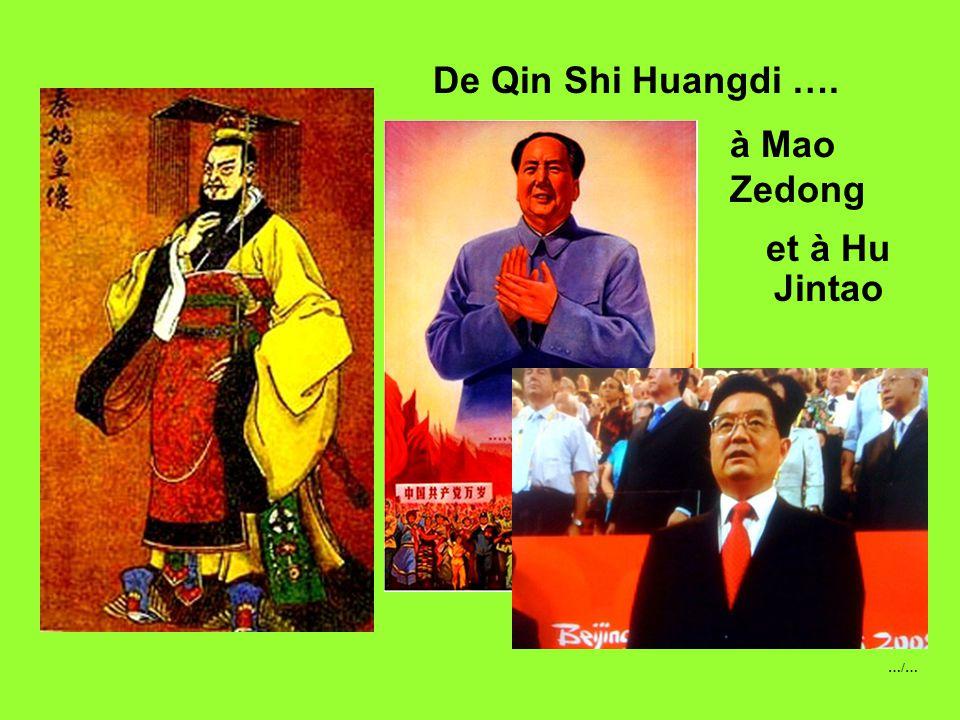 De Qin Shi Huangdi …. et à Hu Jintao à Mao Zedong …/…