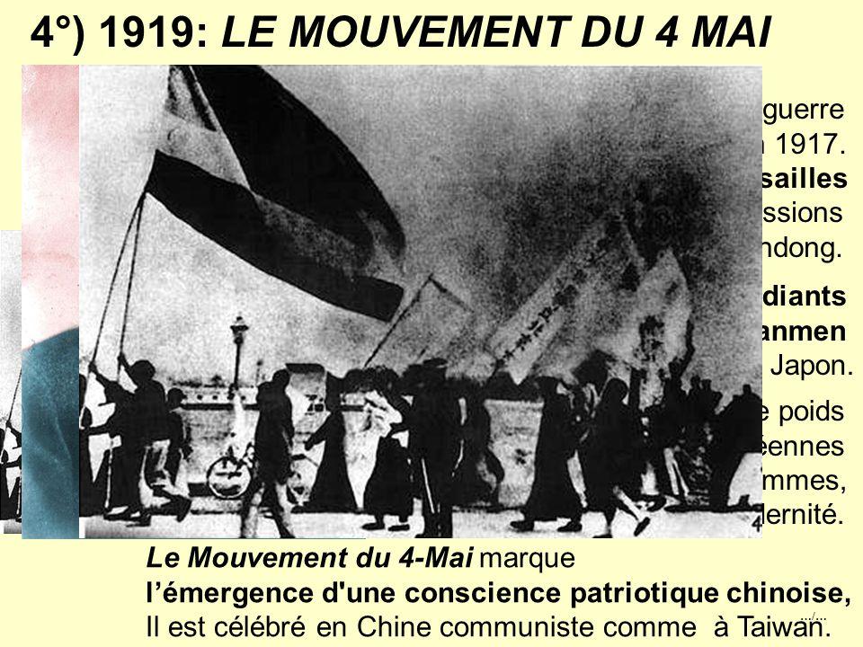 4°) 1919: LE MOUVEMENT DU 4 MAI La Chine entra en guerre Contre l Allemagne en 1917.