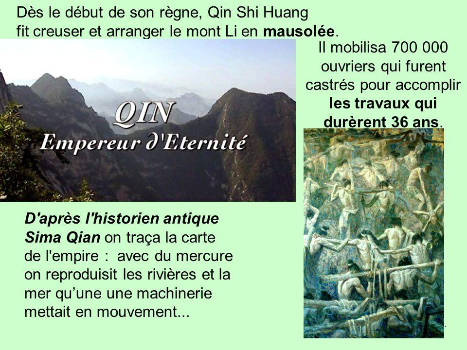 …/… À la fin de sa vie, Qin Shi Huang était obsédé par la mort. Il voulait que les médecins et scientifiques lui trouvent un élixir d'immortalité. A d