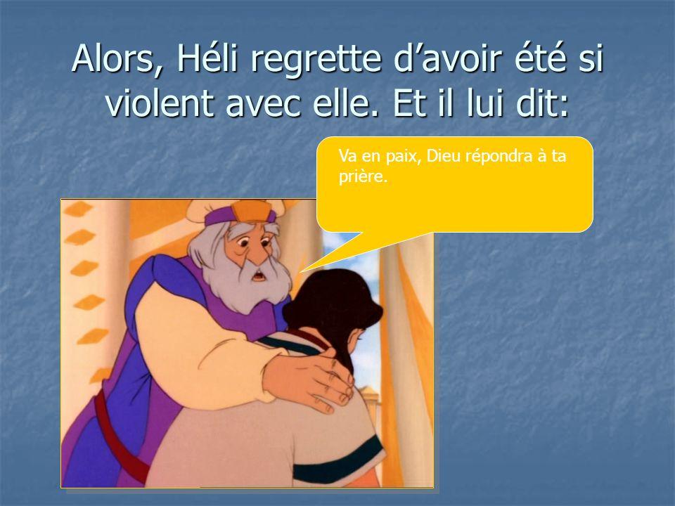 Alors, Héli regrette d'avoir été si violent avec elle.
