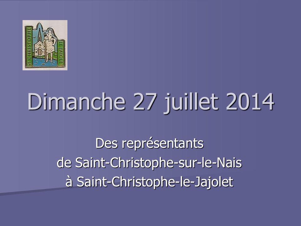 Dimanche 27 juillet 2014 Des représentants de Saint-Christophe-sur-le-Nais à Saint-Christophe-le-Jajolet