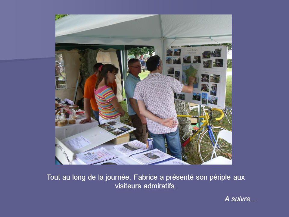 Tout au long de la journée, Fabrice a présenté son périple aux visiteurs admiratifs. A suivre…